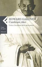 Cambiare idee - Di Howard Gardner
